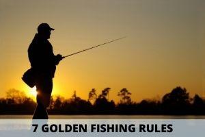 7 Golden Fishing Rules Off Fishing