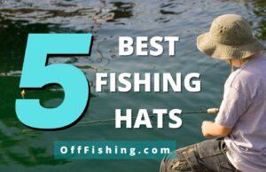 Best 5 Fishing Hats Off Fishing