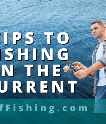 Tips To Fishing In The Current Off Fishing