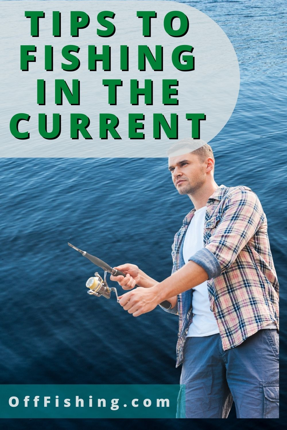 Tips To Fishing in the Current Off Fishing Pin