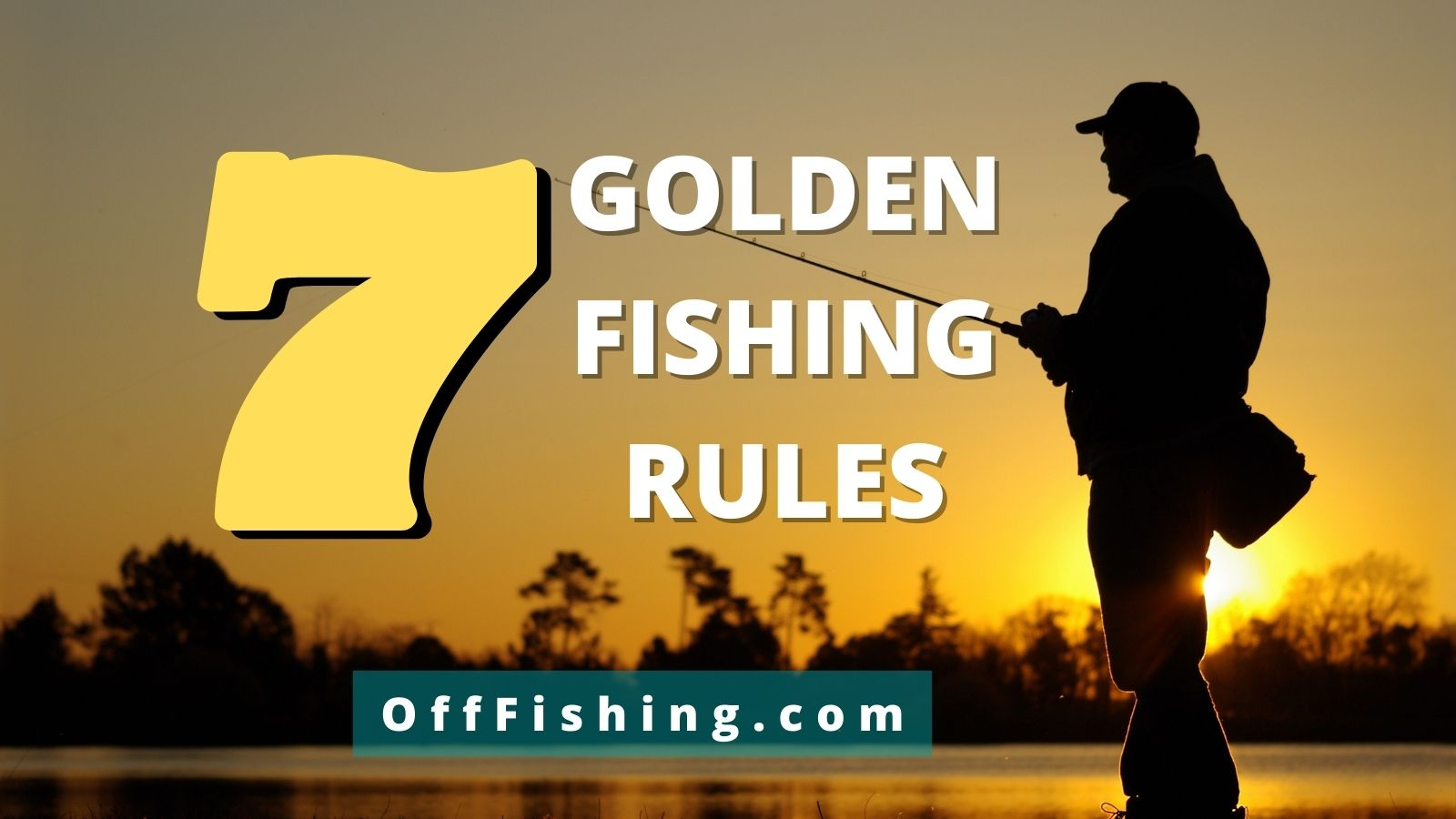 7 Golden Fishing Rules Anglers Should Know Off Fishing Advice