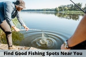 Find Good Fishing Spots Near You