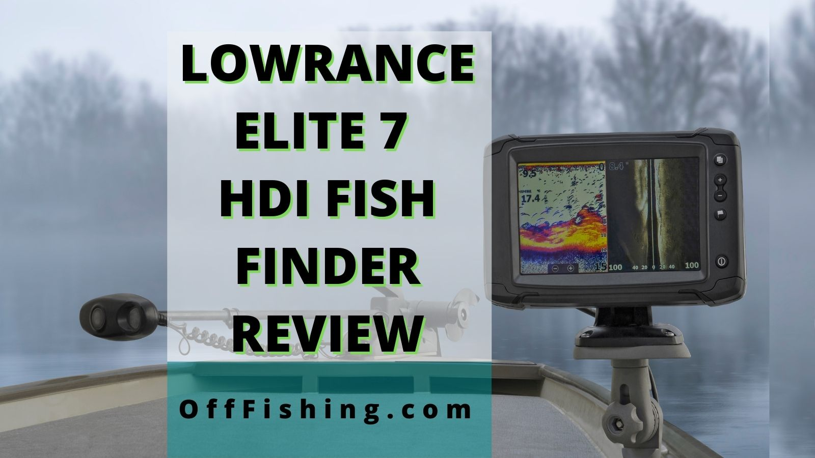 HDI Fish Finder Lowrance Elite 7 Review Off Fishing
