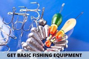 Get Some Basic Fishing Equipment